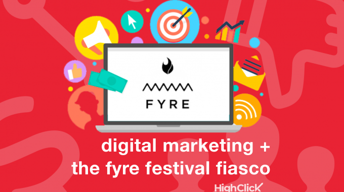 What We Learned As A Digital Marketing Agency From The Fyre Festival Fail