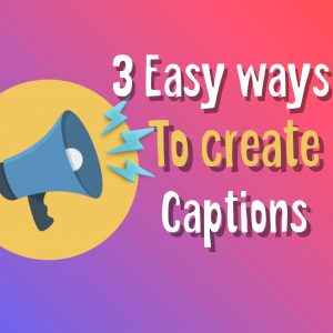 3 Easy Ways to Create Captions Graphic with Megaphone